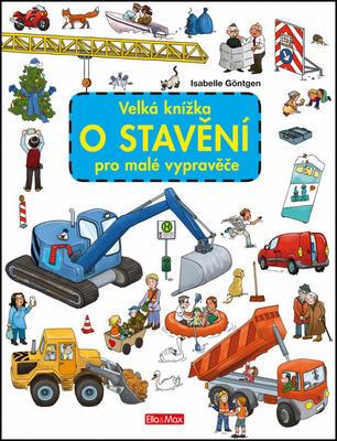 Velká knížka o stavění pro malé vypravěče