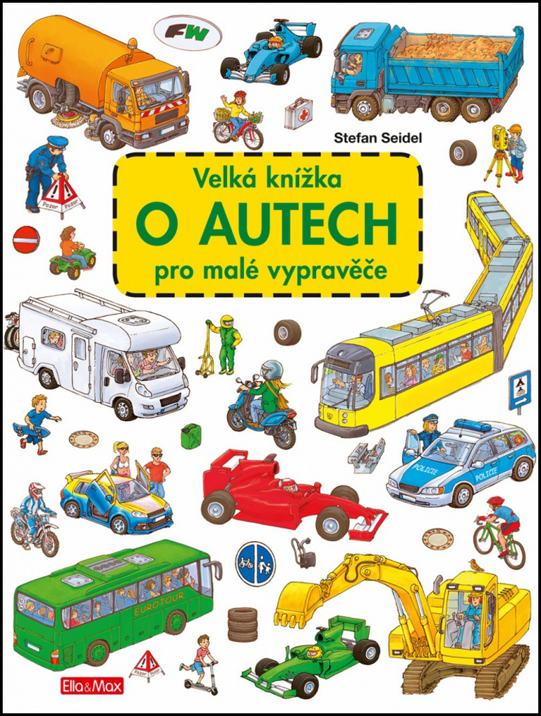Velká knížka o autech pro malé vypravěče - Stefan Seidel