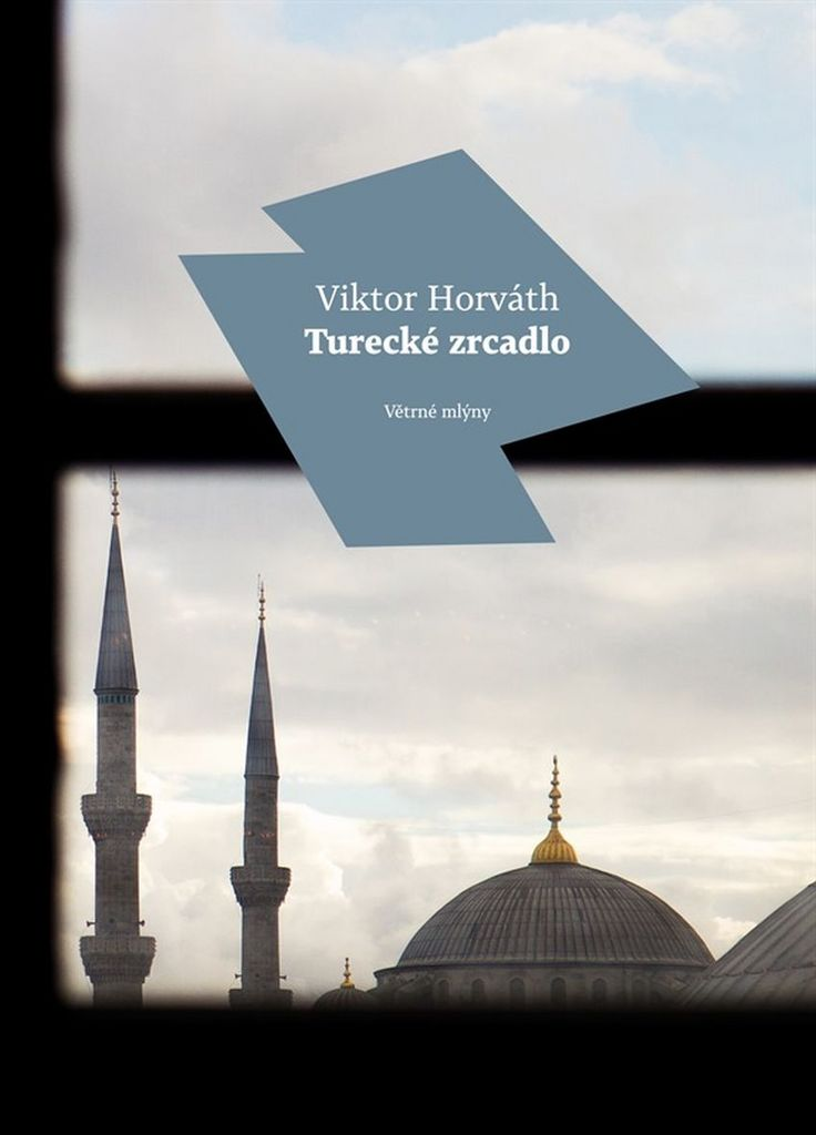 Turecké zrcadlo - Viktor Horváth