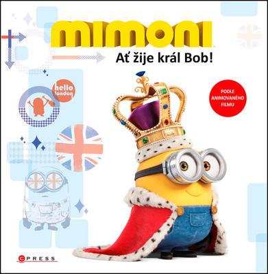 Mimoni Ať žije král Bob!