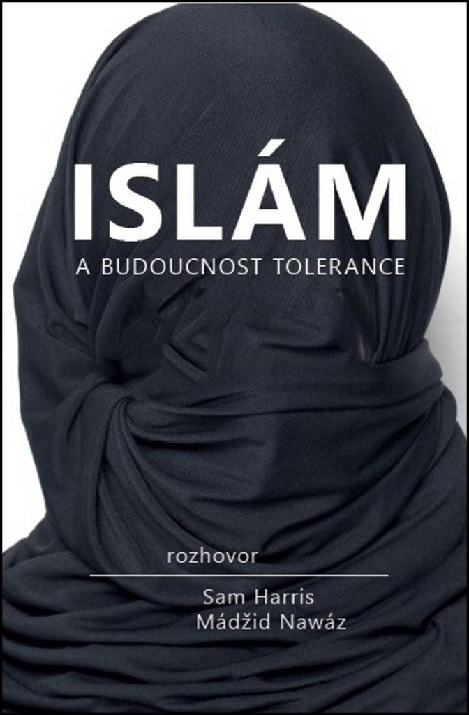 Islám a budoucnost tolerance - Mádžíd Nawáz, Sam Harris