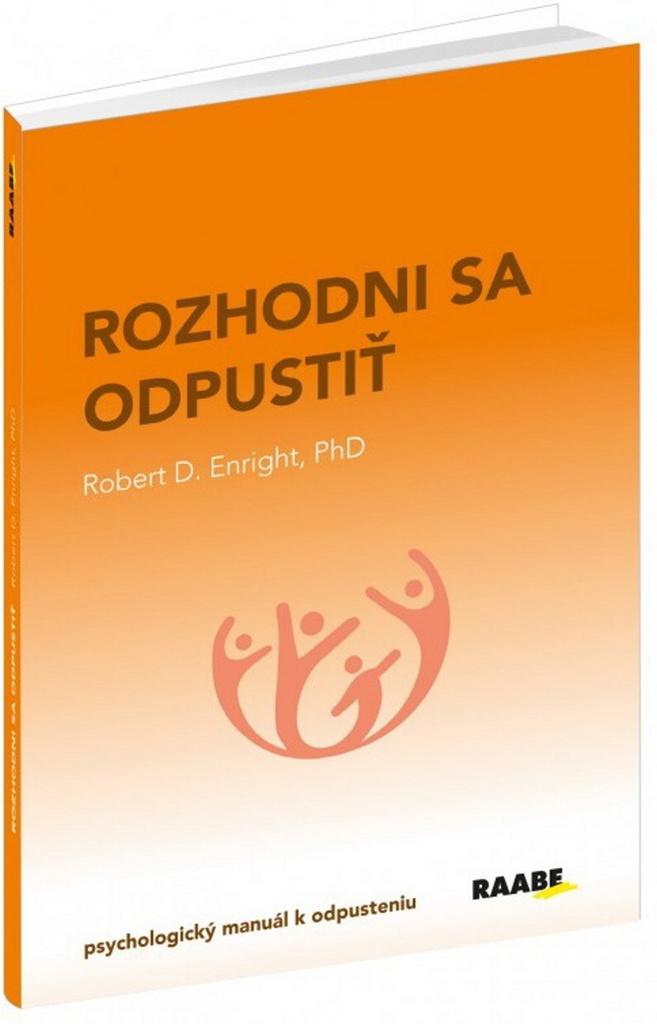 Rozhodni sa odpustiť - Robert D. Entright