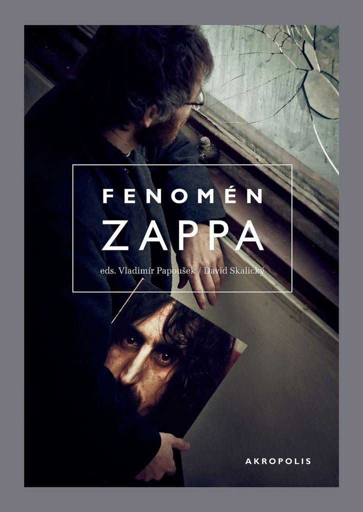Fenomén Zappa - David Skalický, Vladimír Papoušek