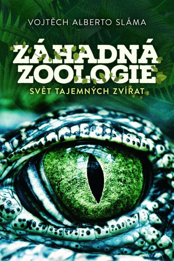 Záhadná zoologie - Vojtěch A. Sláma