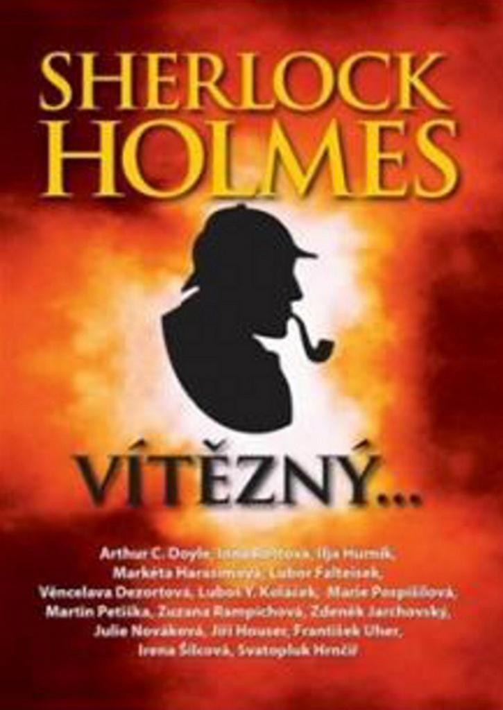 Sherlock Holmes vítězný - Heda Bártíková, Juan Zamora, Roman Cílek, Arthur Conan Doyle, Luboš Y. Koláček, Zuzana Rampichová, Lubor Faltejsek, Věnceslava Dezortová