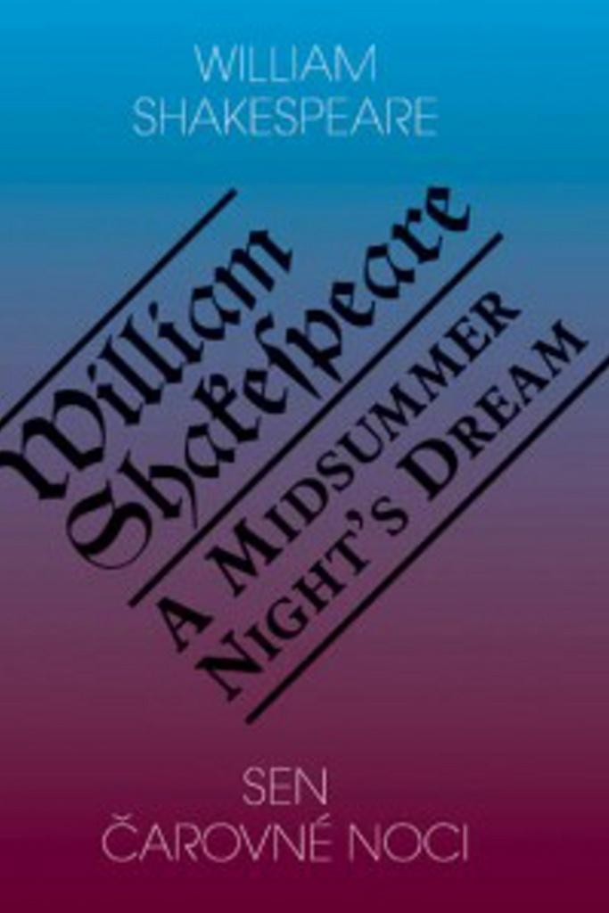 Sen čarovné noci/A Midsummer Night´s Dream - William Shakespeare