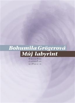 Můj labyrint - Bohumila Grögerová