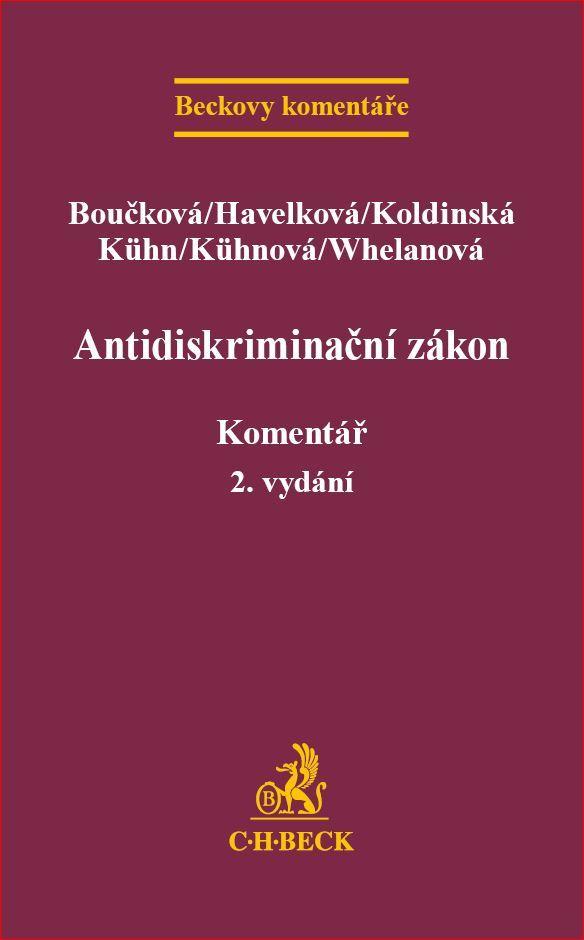 Antidiskriminační zákon - Barbara Havelková, Zdeněk Kühn, Pavla Boučková, Ph.D., Mgr. Eva Kühnová, JUDr. Markéta Whelanová Ph.D., Kristina Koldinská