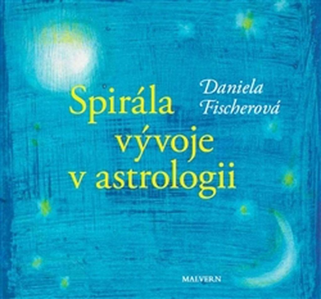 Spirála vývoje v astrologii - Daniela Fischerová