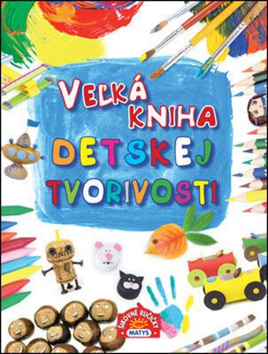 Obrázok Veľká kniha detskej tvorivosti