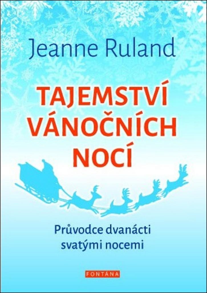 Tajemství vánočních nocí - Jeanne Ruland