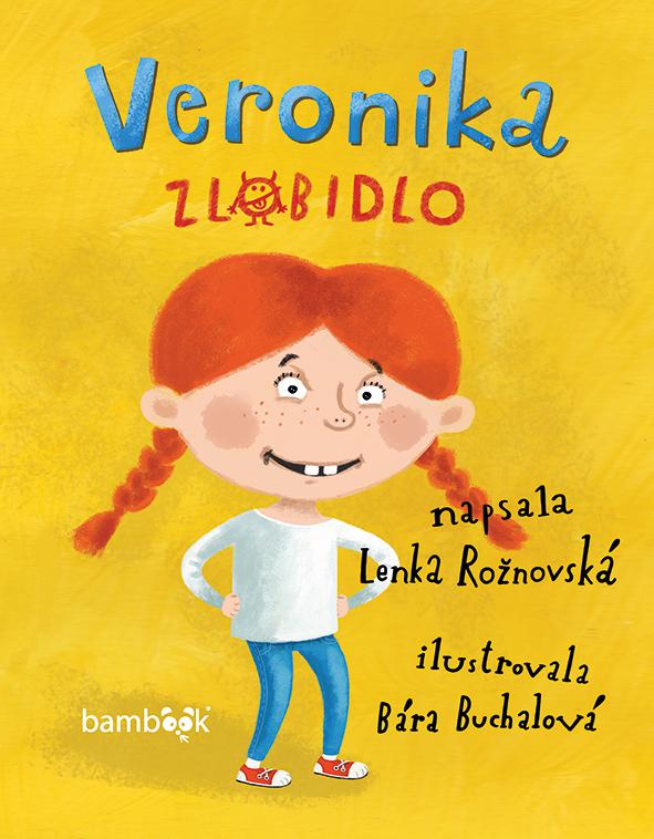 Veronika zlobidlo - Lenka Rožnovská, Bára Buchalová