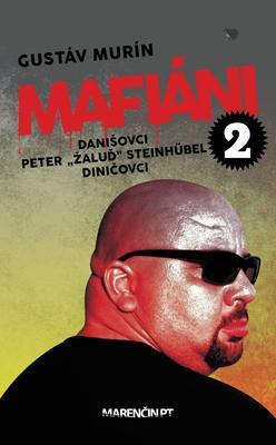 """Obrázok Mafiáni 2 Danišovci Peter ,,Žaluď"""" Steinhübel Diničovci"""