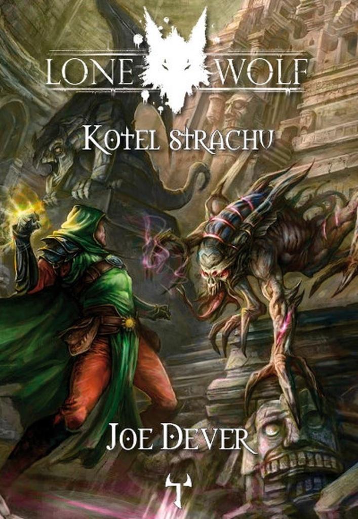 Lone Wolf Kotel strachu - Joe Dever
