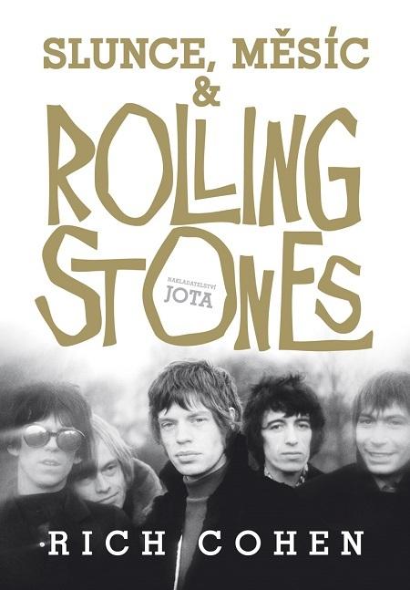 Slunce, Měsíc a Rolling Stones - Rich Cohen