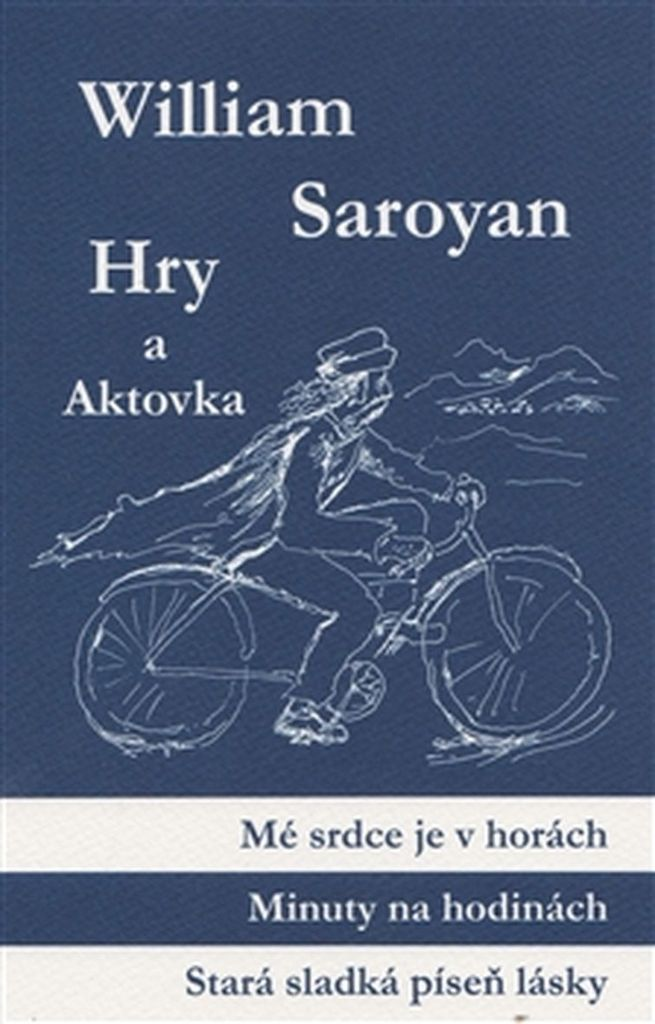 Hry a aktovka - William Saroyan