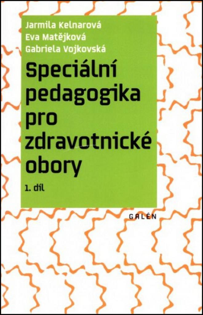 Speciální pedagogika pro zdravotnické obory - Jarmila Kelnarová, Gabriela Vojkovská, Eva Matějková