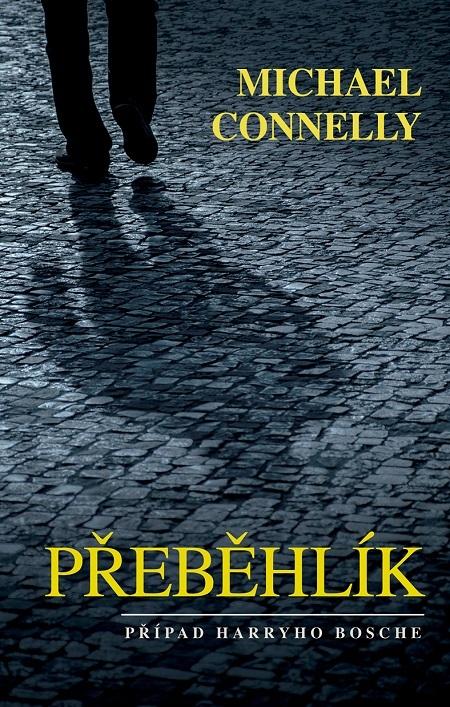Přeběhlík - Michael Connelly