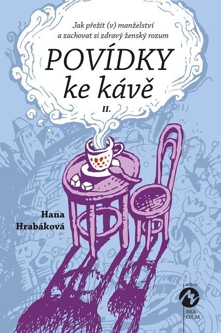 Povídky ke kávě II. - Hana Hrabáková