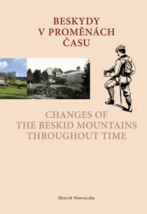 Obrázok Beskydy v proměnách času Changes of the Beskid Mountains Throughout Time