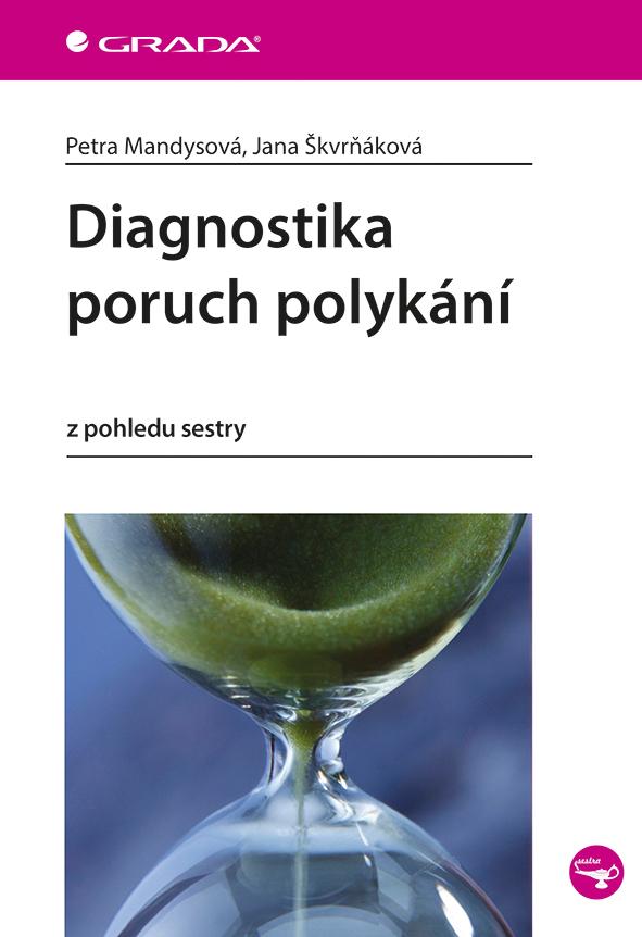 Diagnostika poruch polykání - Petra Mandysová, Jana Škvrňáková
