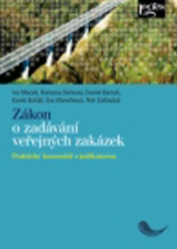 Zákon o zadávání veřejných zakázek - R. Derková, Macek, K. Košťál, Elena Marečková, D. Bartoň