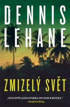 Zmizelý svět - Dennis Lehane