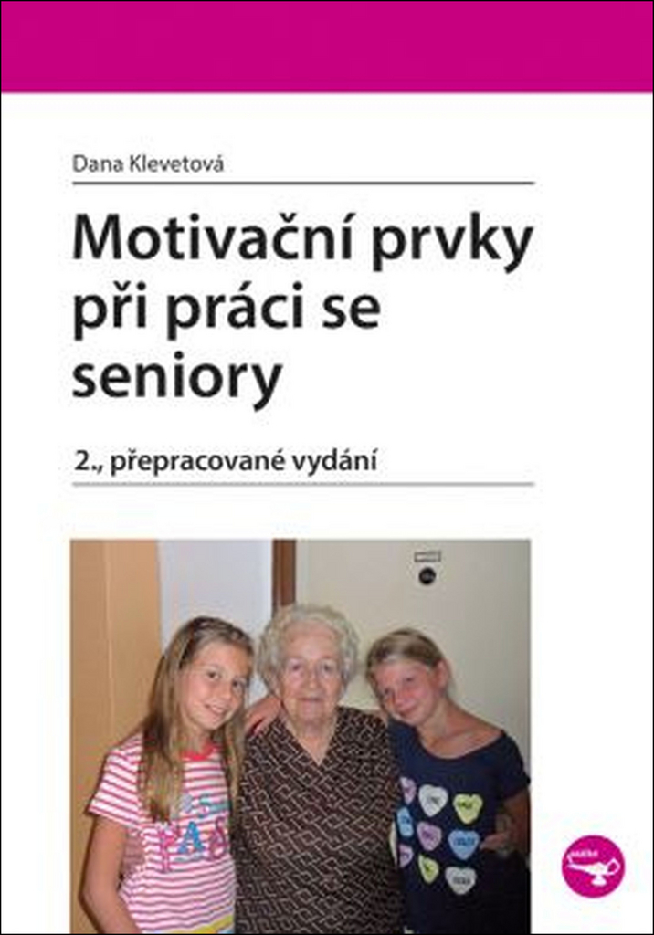 Motivační prvky při práci se seniory - Dana Klevetová