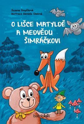 Obrázok O lišce Matyldě a medvědu Šimráčkovi