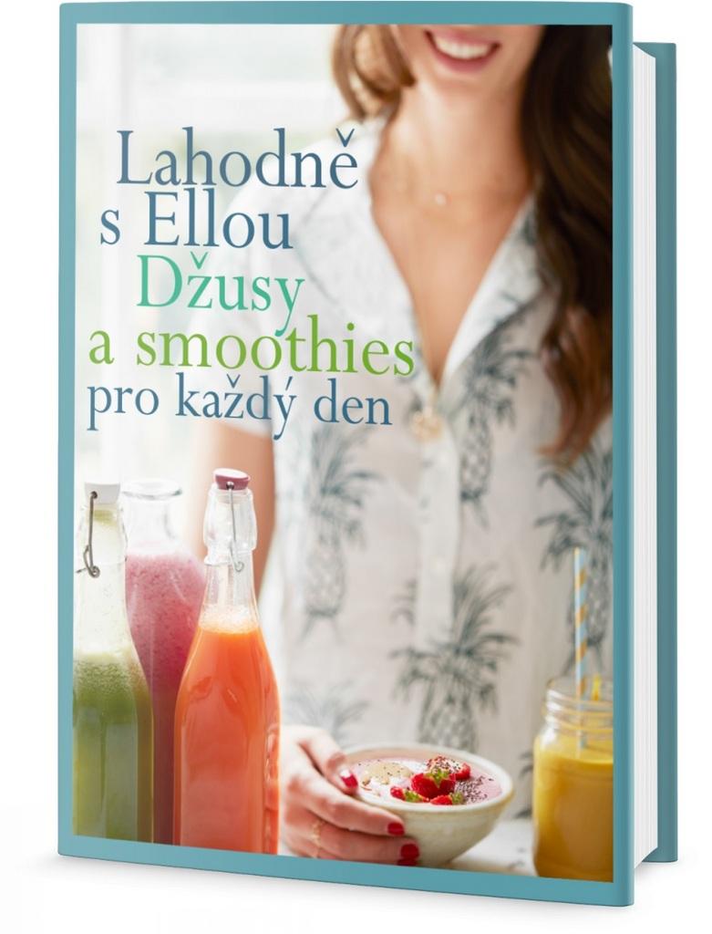 Lahodně s Ellou Džusy a smoothies pro každý den - Ella Woodward