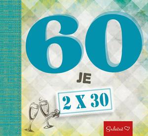 60 je 2 x 30