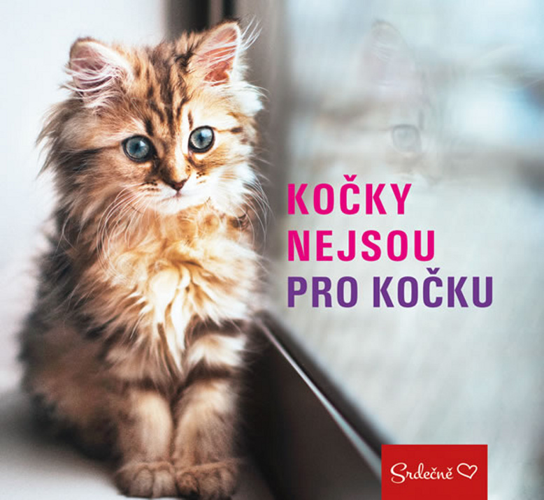 Kočky nejsou pro kočku