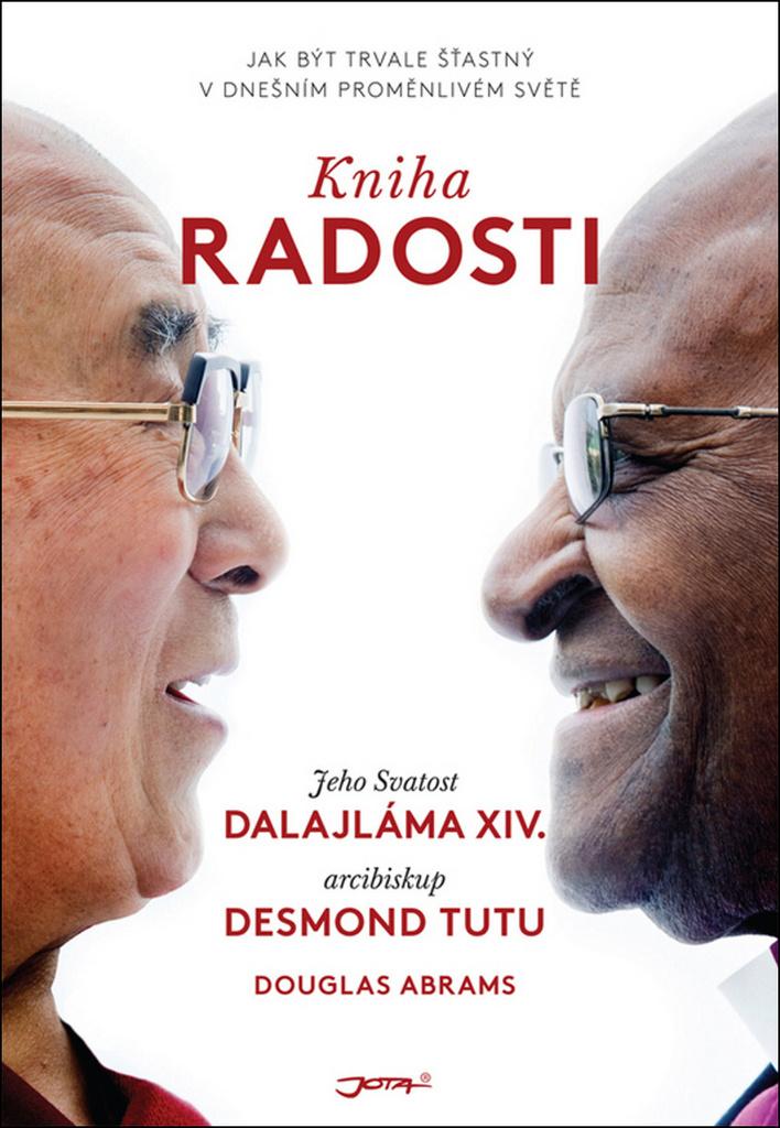 Kniha radosti - Desmond Tutu, Dalajláma, Douglas Carlton Abrams