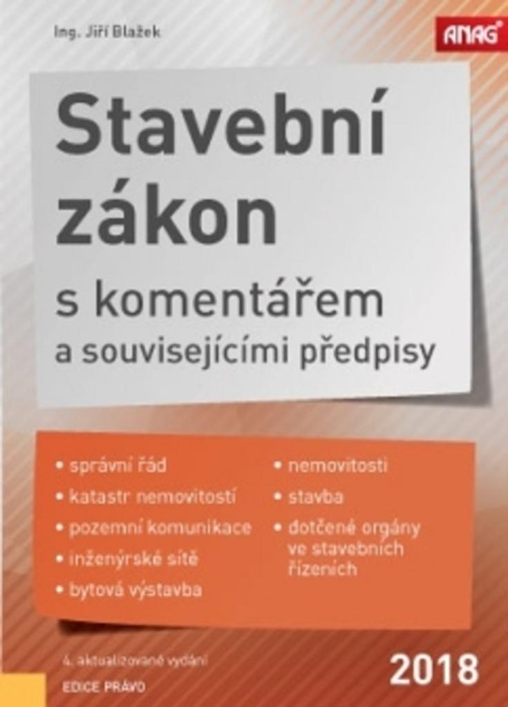 Stavební zákon s komentářem a souvisejícími předpisy 2018 - Jiří Blažek