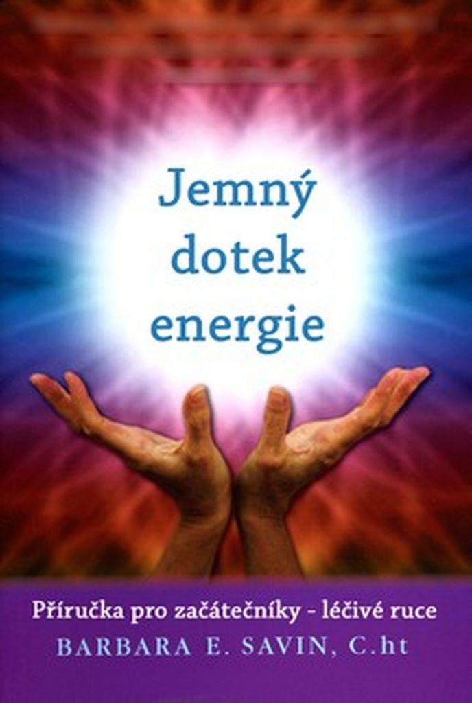 Jemný energetický dotek - Barbara E. Savin