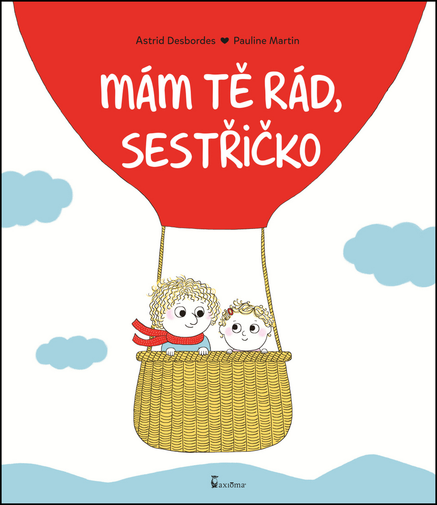 Mám tě rád, sestřičko - Astrid Desbordes