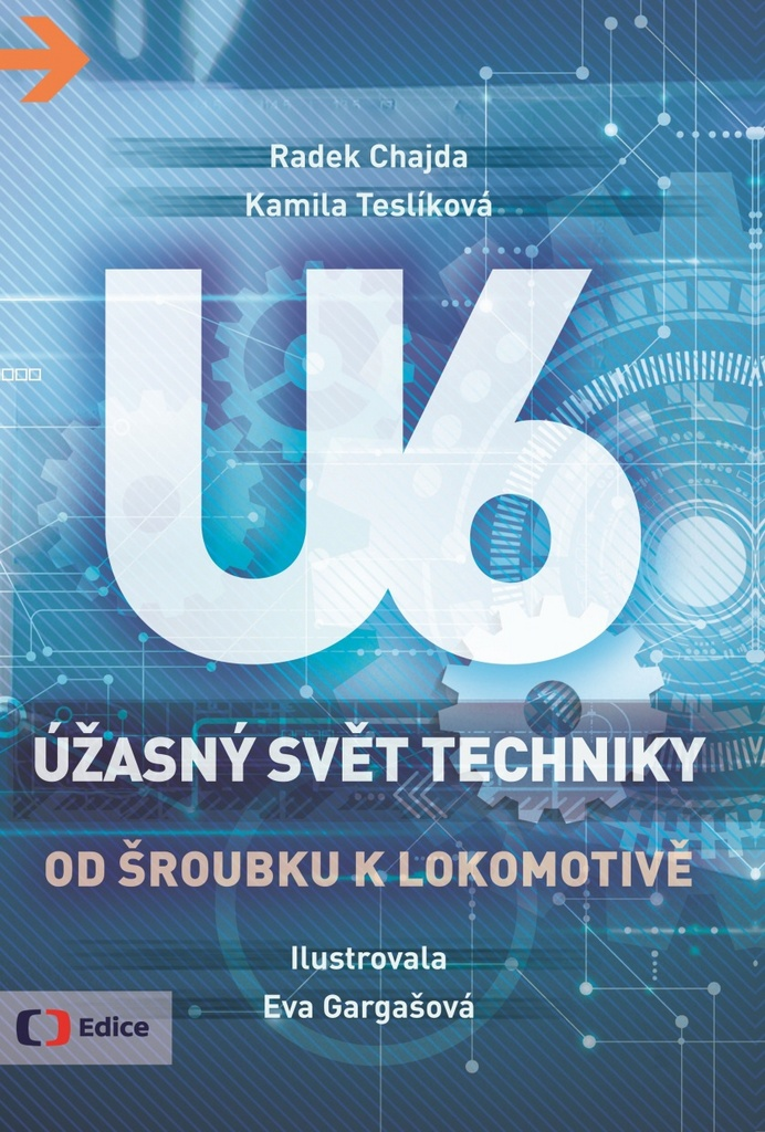 Úžasný svět techniky U6 - Radek Chajda, Kamila Teslíková