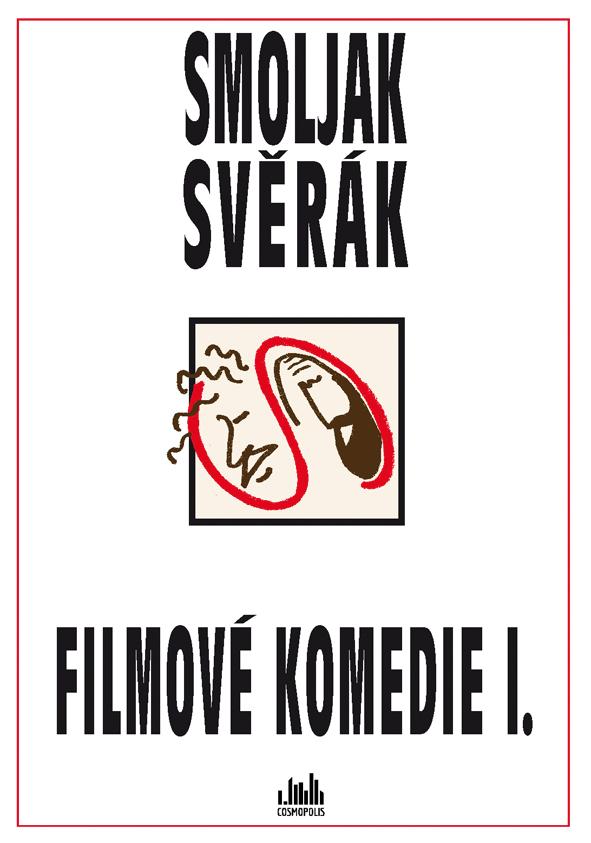 Filmové komedie I. Smoljak, Svěrák - Zdeněk Svěrák, Ladislav Smoljak
