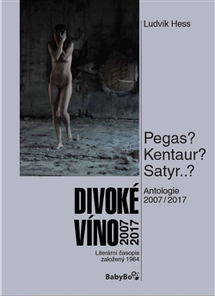 Divoké víno 2007–2017 - Ludvík Hess