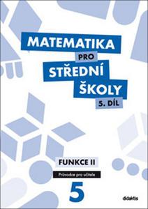 Obrázok Matematika pro střední školy 5.díl Průvodce pro učitele