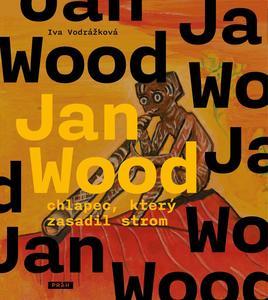 Obrázok Jan Wood, chlapec, který zasadil strom