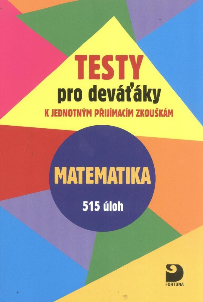 Testy pro deváťáky Matematika 515 úloh - Martin Dytrych, Jakub Dytrych