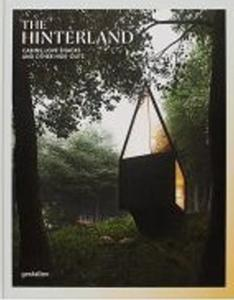 Obrázok The Hinterland: Cabins, Love Shacks and Other Hide-Outs