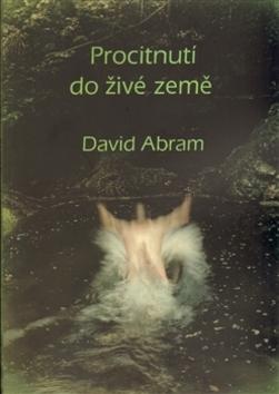 Procitnutí do živé země - David Abram