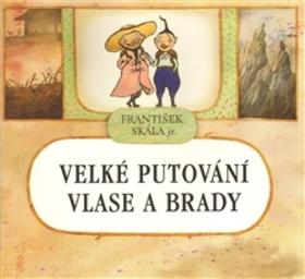 Velké putování Vlase a Brady - František Skála