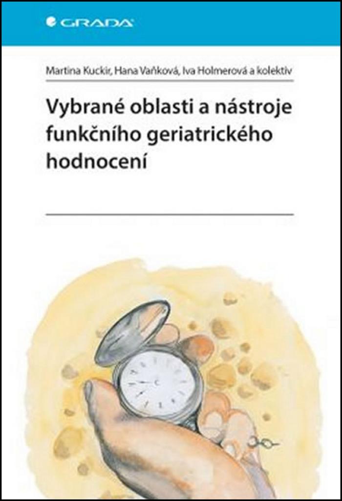 Vybrané oblasti a nástroje funkčního geriatrického hodnocení - Iva Holmerová