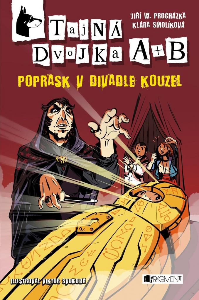 Tajná dvojka A + B – Poprask v divadle kouzel - Jiří W. Procházka, Klára Smolíková