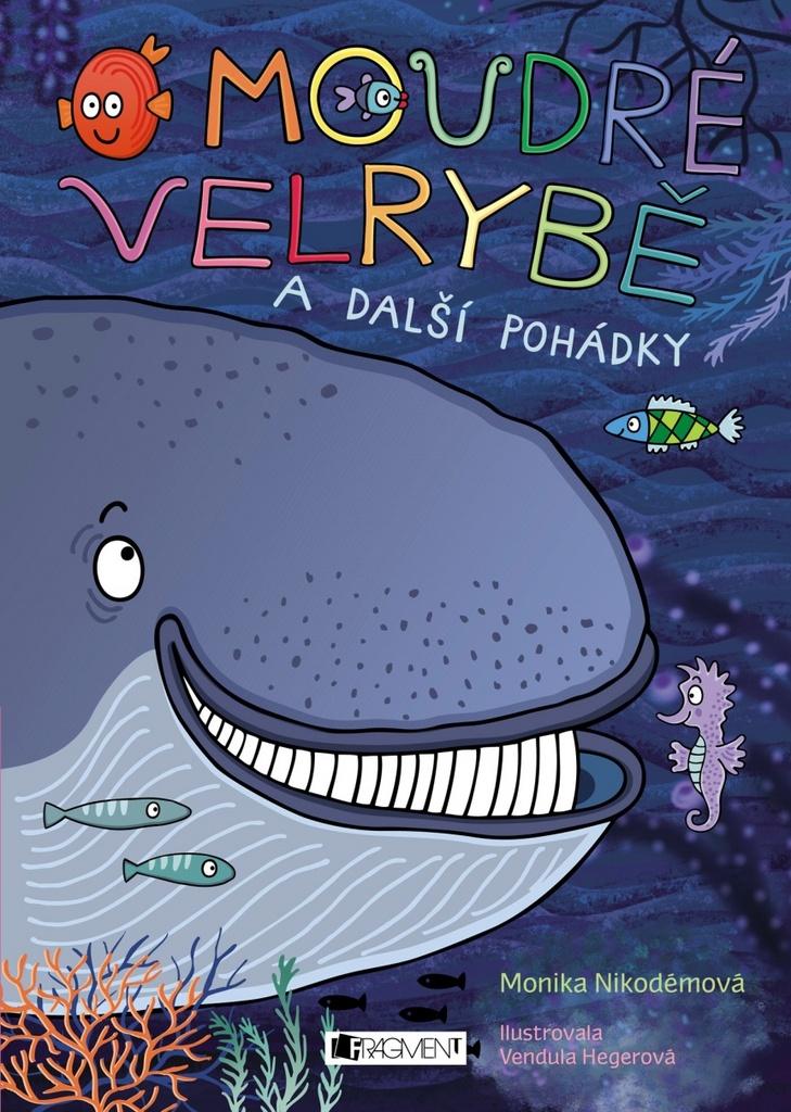 O moudré velrybě a další pohádky - Monika Nikodémová