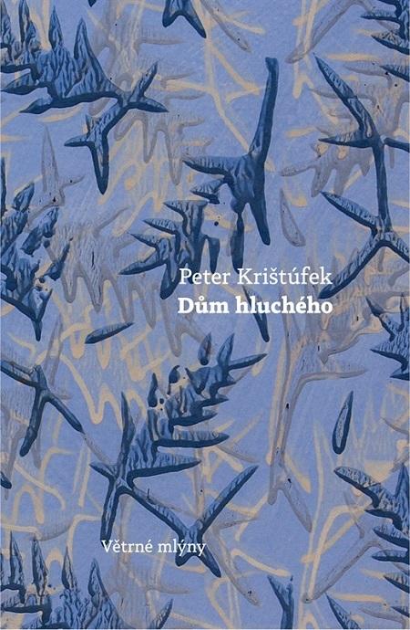 Dům hluchého - Peter Krištúfek
