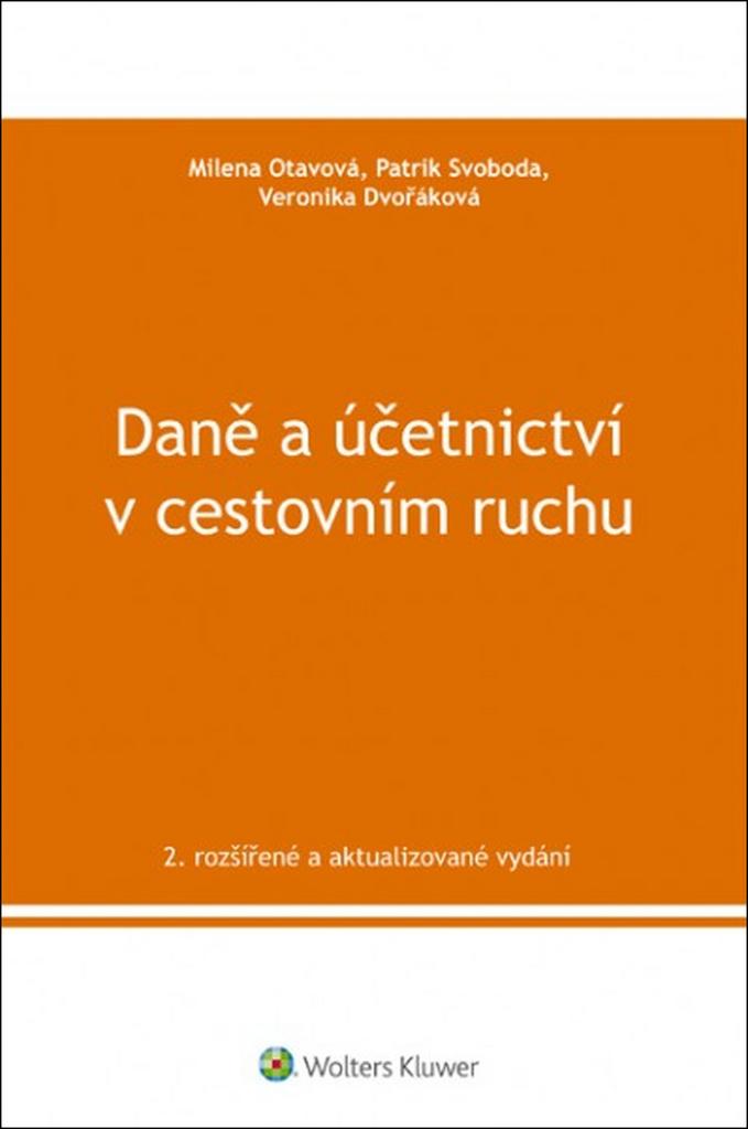 Daně a účetnictví v cestovním ruchu - Ing. Veronika Dvořáková Ph.D., Milena Otavová, Patrik Svoboda